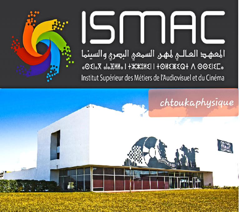 لائحة أسمــاء المقبولين لاجتياز مباراة ولوج المعهد العالي لمهن السمعي البصري و السنيما : ISMAC 2019