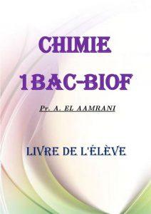 Livre du professeur et cahier d'élève , Cours , Chimie , 1BAC BIOF