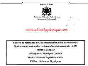 ♣ Cadres de référence de l'examen national du baccalauréat , 2BAC BIOF , filière Sciences Physiques ( PC)