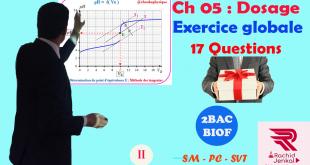♣ Chapitre 05 : Réactions acido-basiques , Dosage : Exercice globale ( 17 Questions ) + Cours + Astuces , 2BAC BIOF , Partie 2 , Pr JENKAL RACHID,