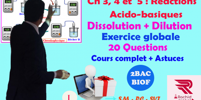 Ch 5: 2BAC BIOF - Réactions acido-basiques, Exercice globale  (20 Questions)(Partie 1), تمرين شامل حول التفاعلات الحمضية