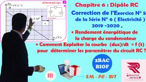 2BAC BIOF - Correction de l'Exercice 5 de la série 6 , électricité , dipôle RC : rendement énergétique de la charge du condensateur ,( 10 min )