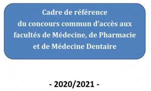 Cadre de référence du concours commun d'accès aux Facultés de Médecine , de Pharmacie et de Médecine Dentaire FMPD 2020-2021
