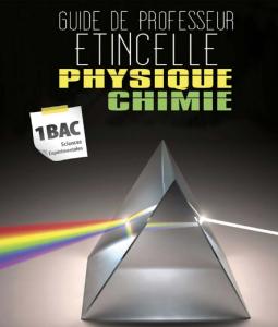 Guide du professeur , Etincelle , Physique-Chimie , 1BAC BIOF