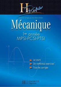 H prépa Mécanique 1ère année, MPSI-PCSI-PTSI ,SMP, SMA et SMC- Cours et Exercices corrigés