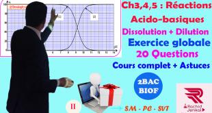 Ch 3, 4 et 5 : 2BAC BIOF - Réactions acido-basiques, Exercice (20 Questions)(1), تمرين شامل،التفاعلات الحمضية